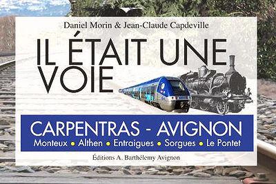 livre et DVD sur l'histoire de la ligne ferroviaire Carpentras/Avignon