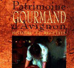 Livre Patrimoine Gourmand d'Avignon