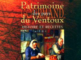 Livre Patrimone Gourmand des Pays du Ventoux